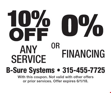 0% Financing OR 10% OFF Any Service. With this coupon. Not valid with other offers or prior services. Offer expires 6/1/18.