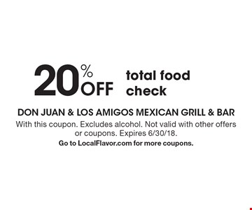 20% Off total food check. With this coupon. Excludes alcohol. Not valid with other offers or coupons. Expires 6/30/18. Go to LocalFlavor.com for more coupons.