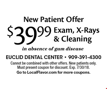 New Patient Offer $39.99 Exam, X-Rays & Cleaning in absence of gum disease . Cannot be combined with other offers. New patients only. Must present coupon for discount. Exp. 7/30/18.Go to LocalFlavor.com for more coupons.