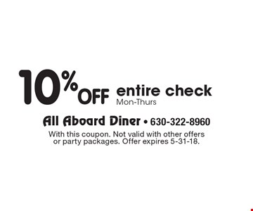 10% OFF entire check. Mon-Thurs. With this coupon. Not valid with other offers or party packages. Offer expires 5-31-18.