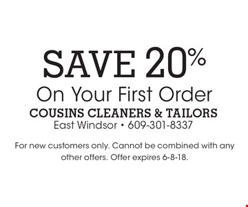 Save 20% On Your First Order. For new customers only. Cannot be combined with any other offers. Offer expires 6-8-18.