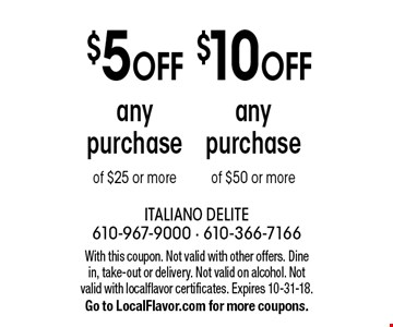 $5 off any purchase of $25 or more or $10 off any purchase of $50 or more. With this coupon. Not valid with other offers. Dine in, take-out or delivery. Not valid on alcohol. Not valid with localflavor certificates. Expires 10-31-18. Go to LocalFlavor.com for more coupons.