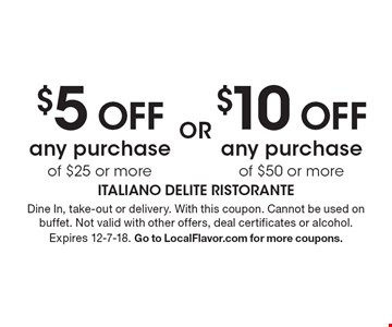 $10 OFF any purchase of $50 or more. $5 OFF any purchase of $25 or more. Dine In, take-out or delivery. With this coupon. Cannot be used on buffet. Not valid with other offers, deal certificates or alcohol. Expires 12-7-18. Go to LocalFlavor.com for more coupons.