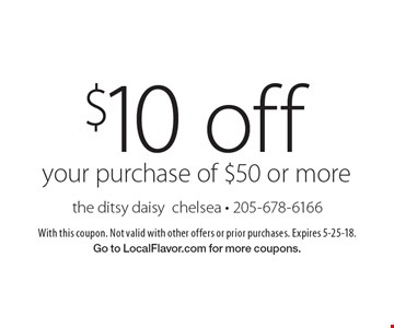 $10 off your purchase of $50 or more. With this coupon. Not valid with other offers or prior purchases. Expires 5-25-18. Go to LocalFlavor.com for more coupons.