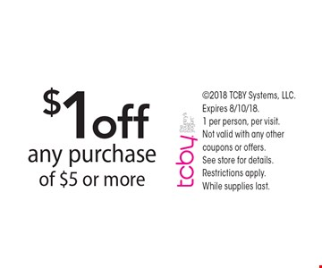 $1 off any purchase of $5 or more. 2018 TCBY Systems, LLC. Expires 8/10/18. 1 per person, per visit.  Not valid with any other coupons or offers.  See store for details. Restrictions apply.  While supplies last.