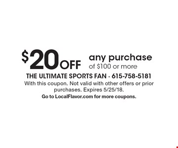 $20 Off any purchase of $100 or more. With this coupon. Not valid with other offers or prior purchases. Expires 5/25/18. Go to LocalFlavor.com for more coupons.