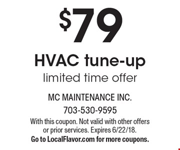 $79 HVAC tune-up. Limited time offer. With this coupon. Not valid with other offers or prior services. Expires 6/22/18. Go to LocalFlavor.com for more coupons.