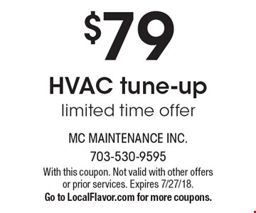 $79 HVAC tune-up limited time offer. With this coupon. Not valid with other offers or prior services. Expires 7/27/18.Go to LocalFlavor.com for more coupons.