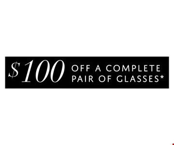 $100 off a complete pair of glasses