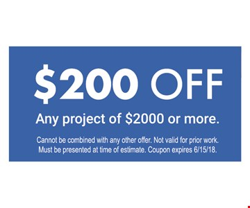 $200 off any project of $2000 or more