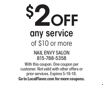 $2 OFF any service of $10 or more. With this coupon. One coupon per customer. Not valid with other offers or prior services. Expires 5-18-18. Go to LocalFlavor.com for more coupons.