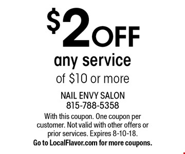 $2 OFF any service of $10 or more. With this coupon. One coupon per customer. Not valid with other offers or prior services. Expires 8-10-18. Go to LocalFlavor.com for more coupons.