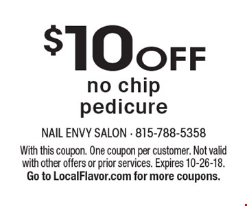 $10 OFF no chip pedicure. With this coupon. One coupon per customer. Not valid with other offers or prior services. Expires 10-26-18. Go to LocalFlavor.com for more coupons.