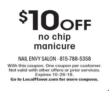 $10 OFF no chip manicure. With this coupon. One coupon per customer. Not valid with other offers or prior services. Expires 10-26-18. Go to LocalFlavor.com for more coupons.