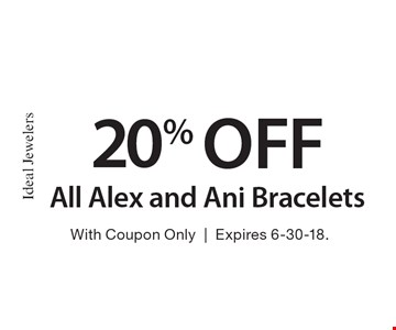 20% off All Alex and Ani Bracelets. With Coupon Only. Expires 6-30-18.