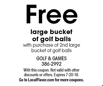 Free large bucket of golf balls with purchase of 2nd large bucket of golf balls. With this coupon. Not valid with other discounts or offers. Expires 7-20-18. Go to LocalFlavor.com for more coupons.