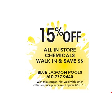 15% OFF ALL IN STORE CHEMICALS - WALK IN & SAVE $$. With this coupon. Not valid with other offers or prior purchases. Expires 6/30/18.