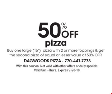 50% off pizza. Buy one large (16