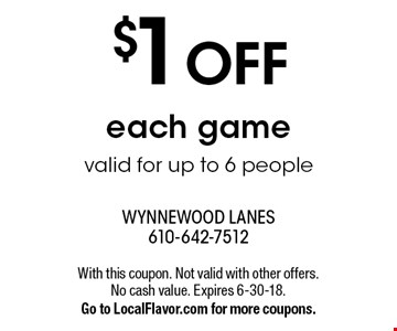 $1 Off each game. Valid for up to 6 people. With this coupon. Not valid with other offers. Expires 6-30-18. Go to LocalFlavor.com for more coupons.