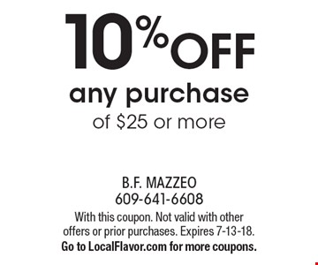 10% OFF any purchase of $25 or more. With this coupon. Not valid with otheroffers or prior purchases. Expires 7-13-18. Go to LocalFlavor.com for more coupons.