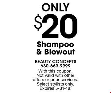 ONLY $20 Shampoo & Blowout . With this coupon. Not valid with other offers or prior services. Select stylists only.Expires 5-31-18.
