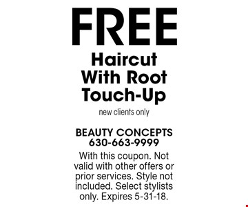 FREE Haircut With Root Touch-Up new clients only. With this coupon. Not valid with other offers or prior services. Style not included. Select stylists only. Expires 5-31-18.