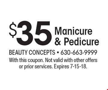 $35 Manicure & Pedicure. With this coupon. Not valid with other offers or prior services. Expires 7-15-18.