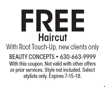 FREE Haircut With Root Touch-Up, new clients only. With this coupon. Not valid with other offers or prior services. Style not included. Select stylists only. Expires 7-15-18.