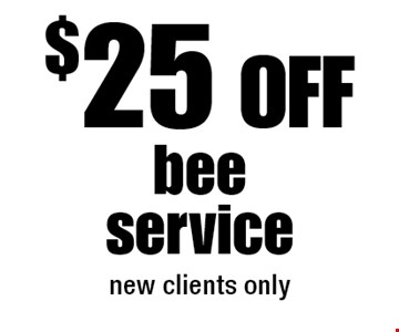 $25 Off bee service (new clients only).