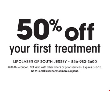 50% off your first treatment. With this coupon. Not valid with other offers or prior services. Expires 6-8-18. Go to LocalFlavor.com for more coupons.