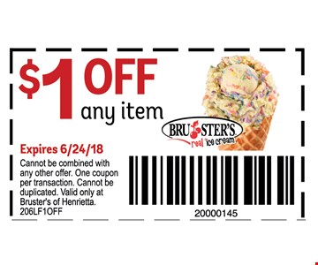 Cannot be combined with any other offer. One Coupon per transaction. Cannot be duplicated. Valid only at Bruster's of Henrietta.