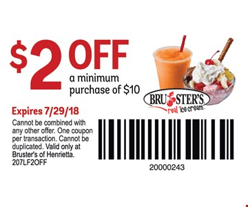 $2 Off a minimum purchase of $10. Expires 7/29/18. Cannot be combined with any other offer. One coupon per transaction. Cannot be duplicated. Valid only at Bruster's of Henrietta. 207LF2OFF