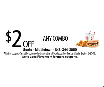 $2 OFF ANY COMBO. With this coupon. Cannot be combined with any other offer, discount or deal certificate. Expires 6-25-18. Go to LocalFlavor.com for more coupons.