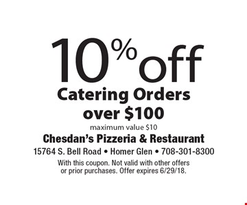 10% off Catering Orders over $100 maximum value $10. With this coupon. Not valid with other offers or prior purchases. Offer expires 6/29/18.