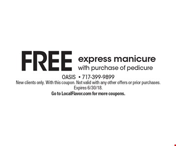 FREE express manicure with purchase of pedicure. New clients only. With this coupon. Not valid with any other offers or prior purchases. Expires 6/30/18. Go to LocalFlavor.com for more coupons.