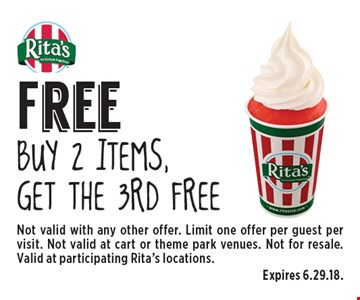 Free item. Buy 2 items, get the 3rd free. Not valid with any other offer. Limit one offer per guest per visit. Not valid at cart or theme park venues. Not for resale. Valid at participating Rita's locations.
