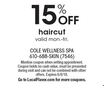 15% OFF haircut valid mon.-fri.. Mention coupon when setting appointment. Coupon holds no cash value, must be presented during visit and can not be combined with other offers. Expires 6/8/18.Go to LocalFlavor.com for more coupons.