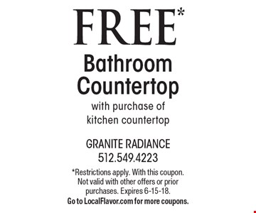 FREE* Bathroom Countertop with purchase of kitchen countertop Offer Code: CBE 21801. *Restrictions apply. With this coupon. Not valid with other offers or prior purchases. Expires 6-15-18.Go to LocalFlavor.com for more coupons.