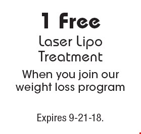 1 Free Laser Lipo Treatment When you join our weight loss program. Expires 9-21-18.