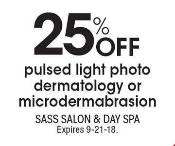 25% OFF pulsed light photo dermatology or microdermabrasion. With this coupon. Not valid with other offers or prior services. Go to LocalFlavor.com for more coupons.Expires 9-21-18.