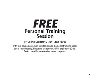 Free Personal Training Session. With this coupon only. See club for details. Some restrictions apply. Local resident only. First time visitor only. Offer expires 6-29-18. Go to LocalFlavor.com for more coupons.