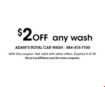 $2 Off any wash. With this coupon. Not valid with other offers. Expires 6-8-18. Go to LocalFlavor.com for more coupons.