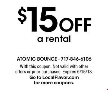 $15 Off a rental. With this coupon. Not valid with other offers or prior purchases. Expires 6/15/18. Go to LocalFlavor.com for more coupons.