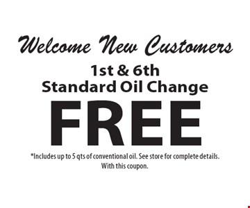 Welcome New Customers. Free 1st & 6th Standard Oil Change. *Includes up to 5 qts of conventional oil. See store for complete details.With this coupon.