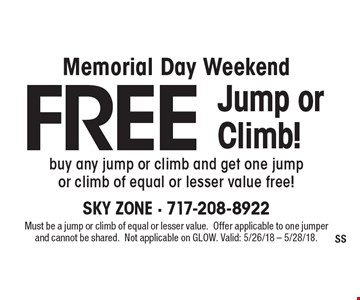 Free Jump or Climb! Buy any jump or climb and get one jump or climb of equal or lesser value free! Must be a jump or climb of equal or lesser value. Offer applicable to one jumper and cannot be shared. Not applicable on Glow. Valid: 5/26/18 - 5/28/18.