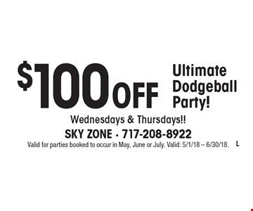 $100 Off Ultimate Dodgeball Party! Wednesdays & Thursdays!!. Valid for parties booked to occur in May, June or July. Valid: 5/1/18 - 6/30/18.