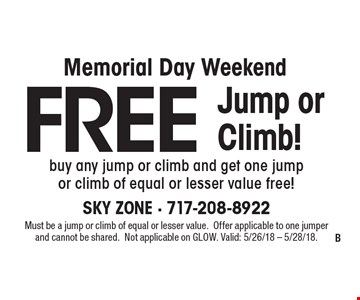 Free Jump or Climb! buy any jump or climb and get one jump or climb of equal or lesser value free! . Must be a jump or climb of equal or lesser value.Offer applicable to one jumper and cannot be shared. Not applicable on GLOW. Valid: 5/26/18 - 5/28/18.