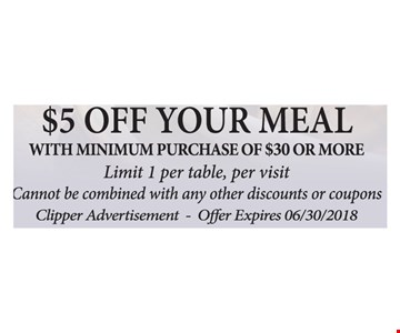 With purchase of $30 ore more. Limit 1 per table, per visit.  Cannot be combined with any other discounts or coupons. Clipper Advertisement.
