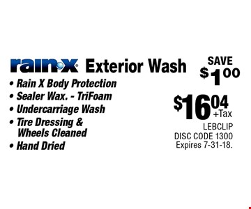 $16.04+Tax Exterior WashRain-X- Rain X Body Protection - Sealer Wax. - TriFoam- Undercarriage Wash - Tire Dressing & 