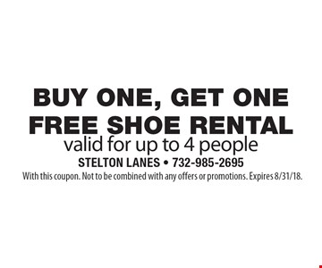 Buy one, get one free shoe rental valid for up to 4 people. With this coupon. Not to be combined with any offers or promotions. Expires 8/31/18.